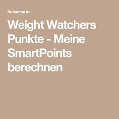 Weight Watchers Punkte - Meine SmartPoints berechnen