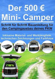 The € 500 mini camper: step by step instructions for the … – Holiday and camping ideas Camper Van Life, Car Camper, Camper Caravan, Mini Camper, Caravan Hacks, Diy Camping, Camping Hacks, Outdoor Camping, Camping Heater