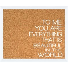 Framed corkboard with a silk-screened typographic motif. Product: CorkboardConstruction Material: Polystyrene and corkColor: White and natural Dimensions: H x WCleaning and Care: Wipe with dry cloth Love Quotes For Her, Great Quotes, Quotes To Live By, Inspirational Quotes, Awesome Quotes, Meaningful Quotes, Wisdom Quotes, Motivational Quotes, Funny Quotes