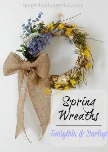 Spring Wreaths   With Forsythia & Burlap!