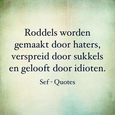 Strong Quotes, True Quotes, Motivational Quotes, Sef Quotes, Funky Quotes, Dutch Quotes, Special Quotes, Best Friend Quotes, Tutorial