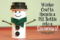 """Winter Crafts: Upcycle a Pill Bottle into a Snowman! I LOVE this!! I am a huge Snowman fan and this is just the cutest little thing ever!  Maybe someone could stick something like a ring inside as a gift too. lol """"It could happen. :)"""