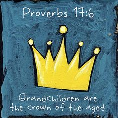 Proverbs by joshtinpowers Grandson Quotes, Grandkids Quotes, Quotes About Grandchildren, Nana Quotes, Sunday Quotes, Family Quotes, Baby Bible Verses, Bible Scriptures, Bible Quotes
