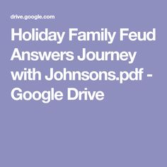 Holiday Family Feud Answers Journey with Johnsons.pdf - Google Drive
