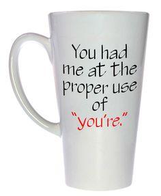Proper Use of You're Coffee or Tea Mug, Latte Size