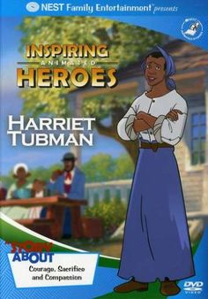 Harriet Tubman - Inspiring Animated Heroes Nest Family Entertainment http://smile.amazon.com/dp/B000JJ4W92/ref=cm_sw_r_pi_dp_cOqavb17W6F8B