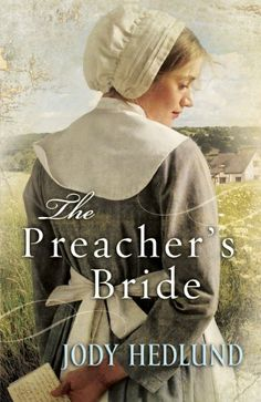 The Preacher's Bride (Hearts of Faith Book #1) by [Hedlund, Jody]