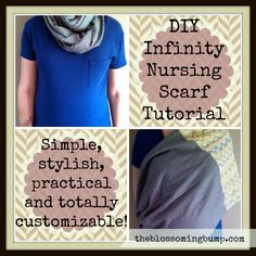 A crazy easy DIY infinity nursing scarf tutorial!  This thing followed me everywhere when I had my little one - try it out for yourself!  http://www.theblossomingbump.com/?p=571