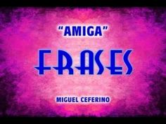 "FRASES amistad ""Amiga"""