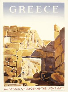 Greece, Acropolis of the Mycenae - Gate of the Lioness, Greek Travel Poster Τσαρούχης Γιάννης-Acropole de Mycenes, Porte des Lionnes, 1952 Old Posters, Mycenae, Tourism Poster, Retro Poster, Art Of Man, Commercial Art, Greek Art, Travel And Tourism, Vintage Travel Posters
