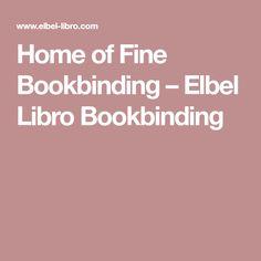 Home of Fine Bookbinding – Elbel Libro Bookbinding