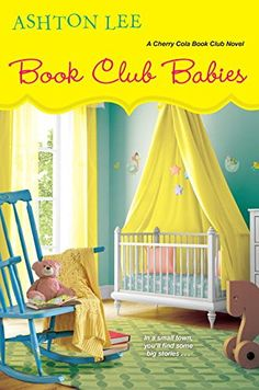 Book Club Babies (A Cherry Cola Book Club Novel) by Ashto... https://www.amazon.com/dp/1496705807/ref=cm_sw_r_pi_dp_U_x_xfsxAbKG2VTQK
