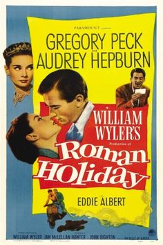 Roman Holiday (1953), directed by William Wyler, starring Gregory Peck, Audrey Hepburn and Eddie Albert