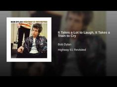 It Takes a Lot to Laugh, It Takes a Train to Cry - YouTube