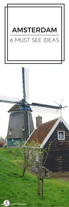 6 Things to do when traveling to Amsterdam.  Amsterdam might be the most unique place I've ever been in my travels.