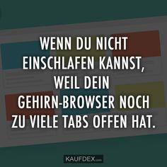 Wenn Du nicht einschlafen kannst, weil Dein Gehirn-Browser noch zu viele Tabs offen hat.