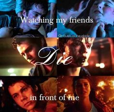 watching my friends die in front of me | the maze runner