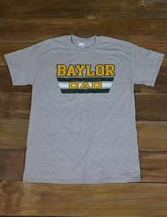 """Baylor Dad"" tee. Awesome Father's Day gift!"