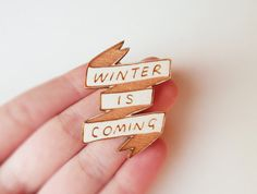 Unfortunately... this is true - it already feels like autumn here.....Game of Thrones Brooch  'Winter is Coming' von kateslittlestore, $9.50