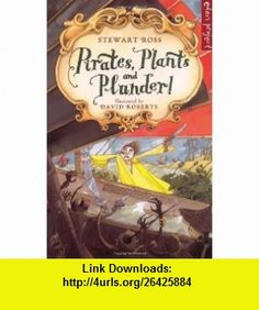 Pirates, Plants and Plunder! (Eden Project) (9781903919354) Stewart Ross, Roberts , ISBN-10: 1903919355  , ISBN-13: 978-1903919354 ,  , tutorials , pdf , ebook , torrent , downloads , rapidshare , filesonic , hotfile , megaupload , fileserve