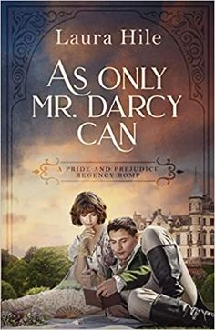 As Only Mr. Darcy Can: A Pride and Prejudice Regency Romp: Hile, Laura: 9798691071034: Amazon.com: Books Darcy And Elizabeth, Elizabeth Bennet, Mr Collins, Pride And Prejudice Book, Netflix Movies To Watch, Strange Events, Mr Darcy, Historical Romance, Book Authors