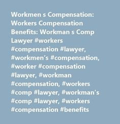 Workmen s Compensation: Workers Compensation Benefits: Workman s Comp Lawyer #workers #compensation #lawyer, #workmen's #compensation, #worker #compensation #lawyer, #workman #compensation, #workers #comp #lawyer, #workman's #comp #lawyer, #workers #compensation #benefits http://arkansas.nef2.com/workmen-s-compensation-workers-compensation-benefits-workman-s-comp-lawyer-workers-compensation-lawyer-workmens-compensation-worker-compensation-lawyer-workman-compensation-workers/  # Insurance…