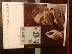 Love books - The Diary Of H. L. Mencken - Edited by Charles Fecher (The never-before-published diary of Mencken, who was admired, feared, and famous for his merciless puncturing of smugness, his genius for deflating pomposity and pretence, and his brilliance.)