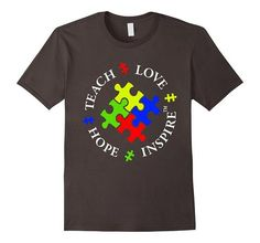 autism autistic teach love hope inspire mom t shirt | One of the largest and best collection of Mother's day style sayings and graphic tee shirts anywhere on the web. The great gift for your mom or wife. More styles daily updated!