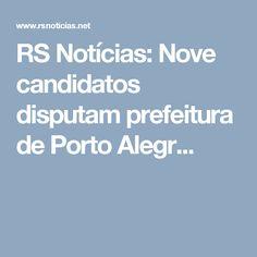 RS Notícias: Nove candidatos disputam prefeitura de Porto Alegr...