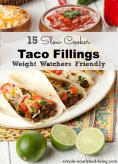 15 Crock Pot Taco Fillings | Simple Nourished Living - An outstanding collection of easy, healthy, delicious crock-pot taco fillings (with calculated Weight Watchers Points Plus, too!).