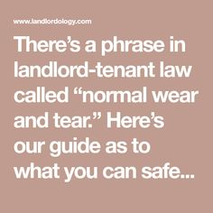 """There's a phrase in landlord-tenant law called """"normal wear and tear."""" Here's our guide as to what you can safely assume is normal wear and tear. Landlord Tenant, Being A Landlord, Can Safe, Normal Wear And Tear, Law, Conditioner, Things To Come, How To Wear"""