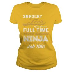 Surgery Tech Only Because Full Time Multi Tasking NINJA is not an actual Job Title Shirts #gift #ideas #Popular #Everything #Videos #Shop #Animals #pets #Architecture #Art #Cars #motorcycles #Celebrities #DIY #crafts #Design #Education #Entertainment #Food #drink #Gardening #Geek #Hair #beauty #Health #fitness #History #Holidays #events #Home decor #Humor #Illustrations #posters #Kids #parenting #Men #Outdoors #Photography #Products #Quotes #Science #nature #Sports #Tattoos #Technology…