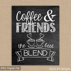 Coffee and Friends...the Best Blend. Chalkboard coffee sign. Perfect sign for any coffee lover. Joyful Art Designs. $5.00 #coffeesigns #coffeelover #coffeeart