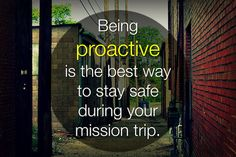 Being proactive is the best way to stay safe on your mission trip. Here are 5 ways to be proactive.