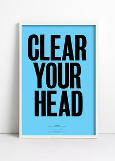 clear your head • anthony burrill