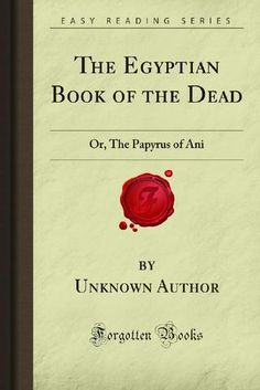 Egyptian Book of The Dead (Papyrus of Ani) w/préface, Full Document! 345 pages. Enjoy Dear Friend! - Lia :-)