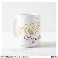Mary, did you know? coffee mug