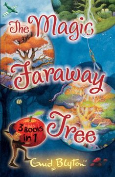 The Magic Faraway Tree Collection: 3 Books in 1 by Enid Blyton http://www.amazon.co.uk/dp/140524092X/ref=cm_sw_r_pi_dp_VL7Uwb0GWC6T6