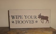 Primitive Wipe Your Hooves Moose Lodge Cabin Sign by erinjt, $15.00
