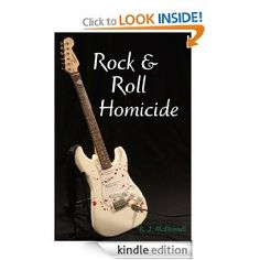 Rock & Roll Homicide (Rock & Roll Mystery Series) by RJ McDonnell - 4.7 stars (24 reviews) - 267 pages - $2.99