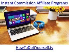 instant-commission-affiliate-programs-22353488 by Mahaman Sani Dan Mallam via Slideshare