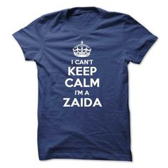 I cant keep calm Im a ZAIDA - #wifey shirt #baja hoodie. GET IT NOW => https://www.sunfrog.com/Names/I-cant-keep-calm-Im-a-ZAIDA.html?68278