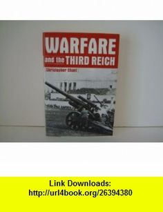 Warfare and the Third Reich (Classic conflicts) (9780760716984) Christopher Chant , ISBN-10: 0760716986  , ISBN-13: 978-0760716984 ,  , tutorials , pdf , ebook , torrent , downloads , rapidshare , filesonic , hotfile , megaupload , fileserve