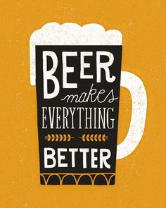 Remember Beer makes everything better.  #HappyWeekend  #felizfinde