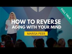 How To Reverse Aging With Your Mind | Marisa Peer [A-Fest talk] Mindvalley Academy - YouTube