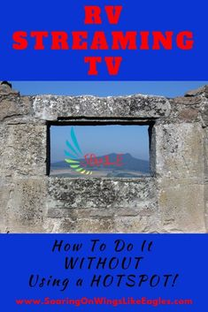 TV While RV Camping | How to watch your favorite shows while RV Camping | doesn't use up your hotspot | SOWLE | www.SoaringOnWingsLikeEagles.com/tv-rv-camping