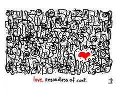 Love, Regardless | gapingvoid art