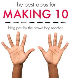 Apps for Making 10: These are great for first grade students to practice memorizing their math facts.