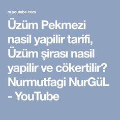 Üzüm Pekmezi nasil yapilir tarifi, Üzüm şirası nasil yapilir ve cökertilir? Nurmutfagi NurGüL - YouTube