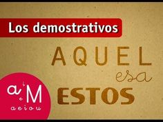 La Eduteca - Los demostrativos - YouTube
